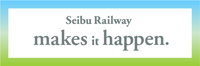Seibu Railway makes it happen.