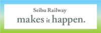 Seibu Railway makes it happen.